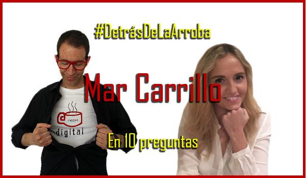 Descubriendo a @Mar__Carrillo #DetrásDeLaArroba