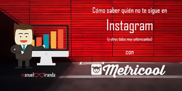 ¿Quién no me sigue en Instagram? – Metricool