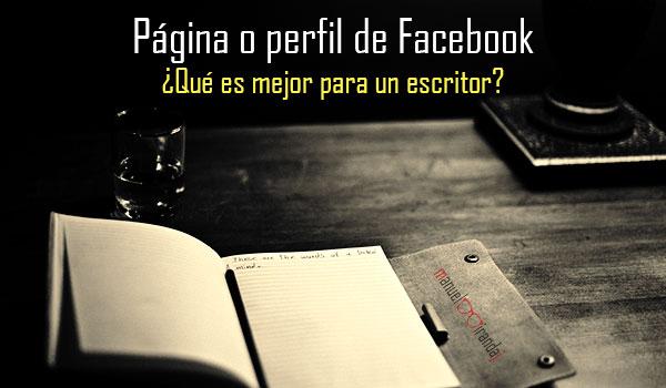 ¿Debes tener una página o perfil de Facebook para escritores?