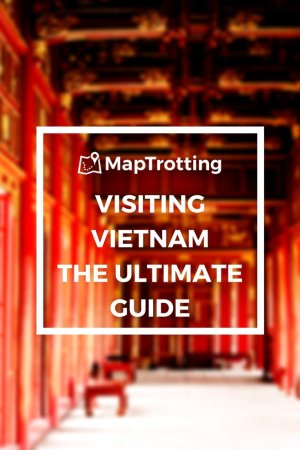 VISITING VIETNAMTHE ULTIMATE GUIDE