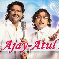 Top 15 Ajay-Atul Songs
