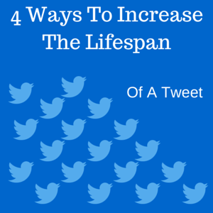 Increase Tweet Lifespan