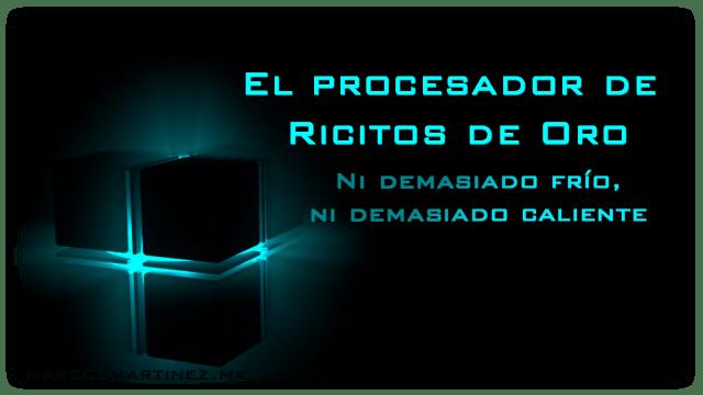 Cartel «El procesador de Ricitos de Oro»