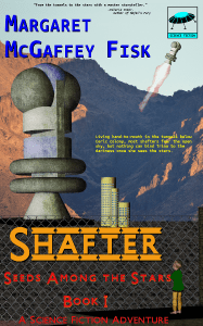 Shafter by Margaret McGaffey Fisk