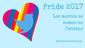 Pride 2017: las marcas lo celebran en Twitter