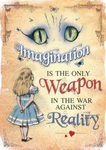 """""""Imaginação é a única arma na guerra contra a realidade"""" - Alice no País das Maravilhas - tirado do Etsy, via Pinterest - Reprodução"""