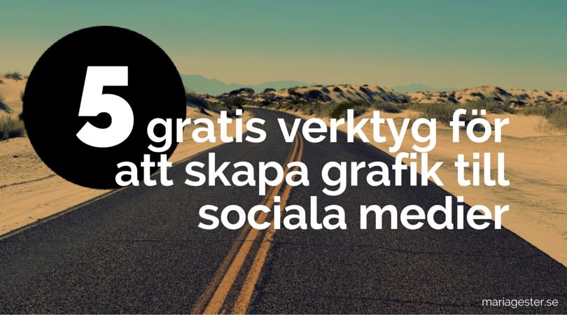 5 gratis verktyg för att skapa grafiktill sociala medier.