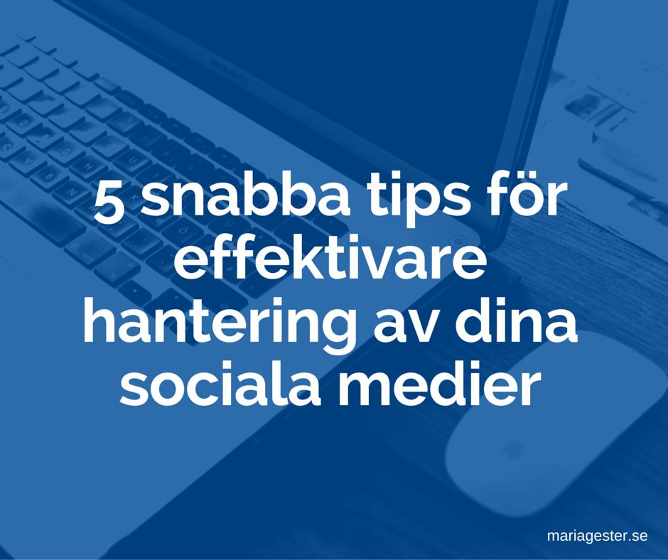 5 snabba tips för effektivare hantering av dina sociala medier
