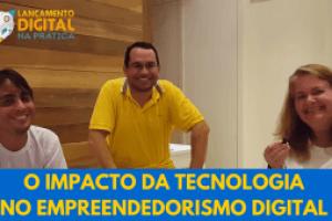 O IMPACTO DA TECNOLOGIANO EMPREENDEDORISMO DIGITAL