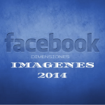 Dimensiones de Imágenes para Publicaciones Facebook 2014