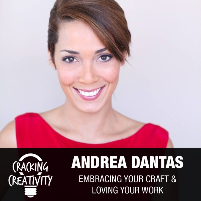 Andrea Dantas on Learning, Leaning in to Your Why, and Doing Work that Matters - Cracking Creativity Episode 59