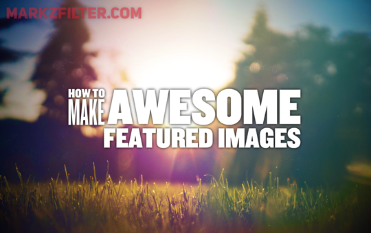How to Make Awesome Featured Images