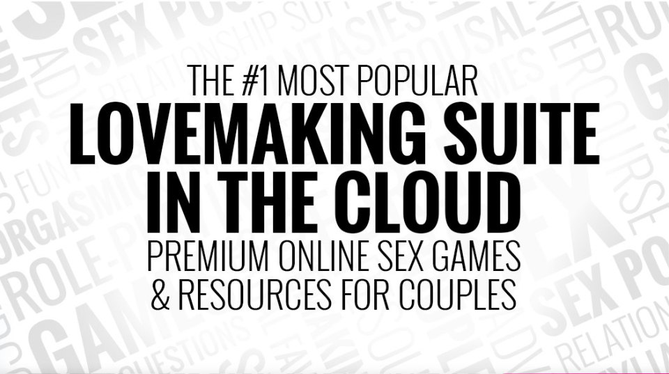 Premium Online Sex Games for Couples | the #1 Most Popular Lovemaking Suite in the Cloud