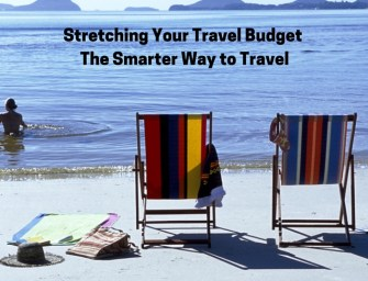 Stretching Your Travel Budget – The Smarter Way to Travel