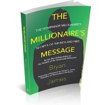 The Millionaire's Message: The Secrets of the Rich and Free