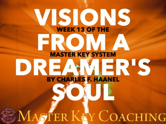 Visions of the Dreamer: Charles F. Haanel and Week 13 of The Master Key System