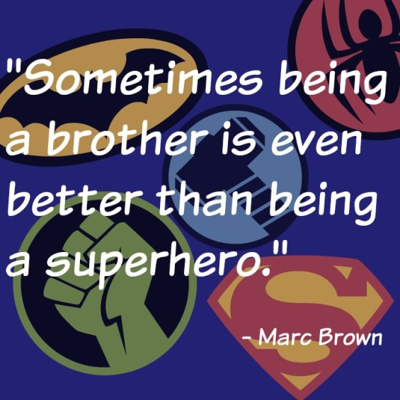 Sometimes being a brother is even better than being a superhero!