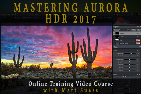 Pre-Order My Upcoming Mastering Aurora 2017 HDR Online Course Now With Special Savings