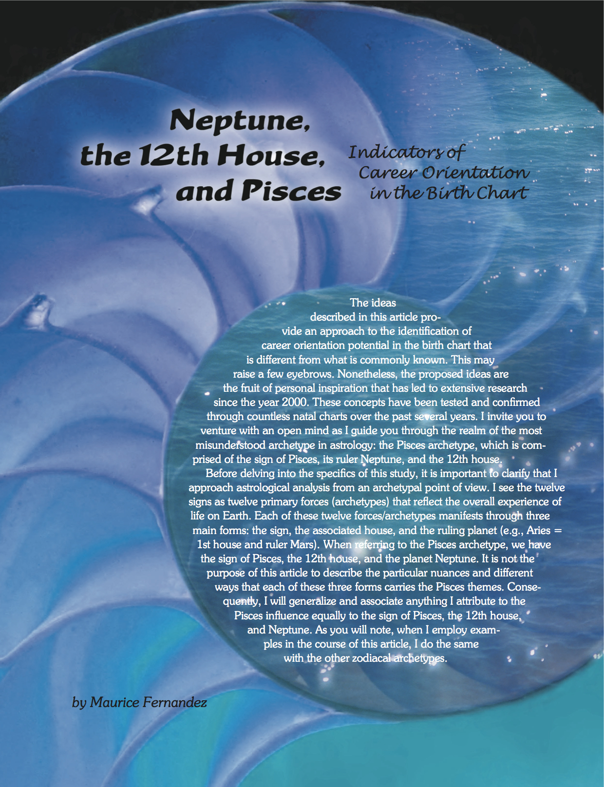 Maurice fernandez astrology and the evolution of the pisces archetype reflects how a person can tap into publiccollective consciousness and its needs the 12th house content together with neptune and nvjuhfo Image collections