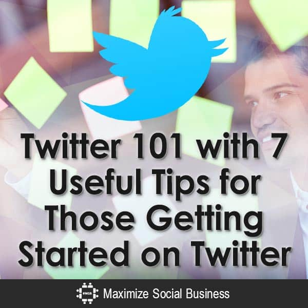 Twitter-101-with-7-Useful-Tips-for-Those-Getting-Started-on-Twitter-V3
