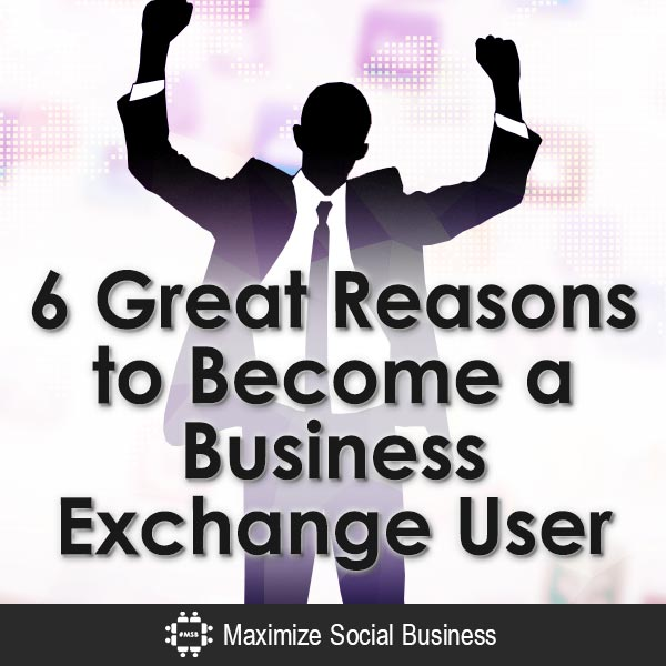 6-Great-Reasons-to-Become-a-Business-Exchange-User-V2