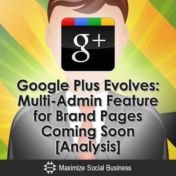 Google-Plus-Evolves-Multi-Admin-Feature-for-Brand-Pages-Coming-Soon-[Analysis]-V1 copy