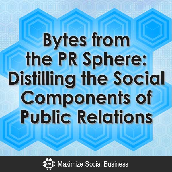 Bytes-from-the-PR-Sphere-Distilling-the-Social-Components-of-Public-Relations-V3 copy