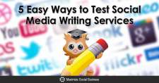5 Easy Ways to Test Social Media Writing Services