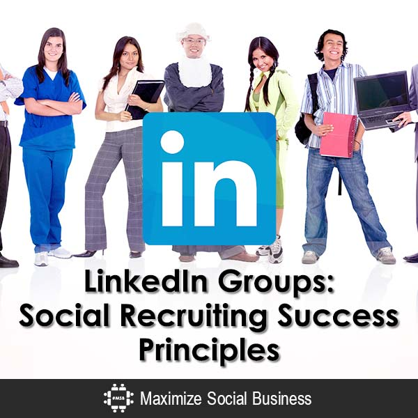 LinkedIn-Groups-Social-Recruiting-Success-Principles-600x600-V3
