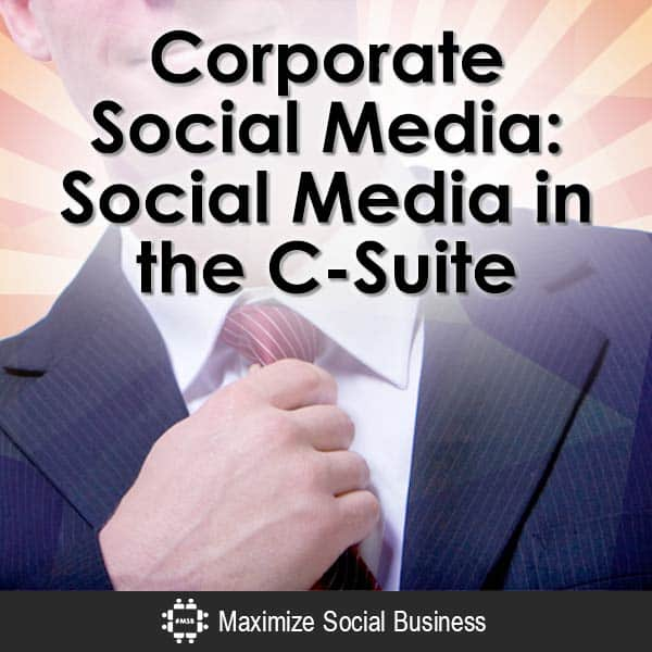 Corporate-Social-Media-Social-Media-in-the-C-Suite-V3