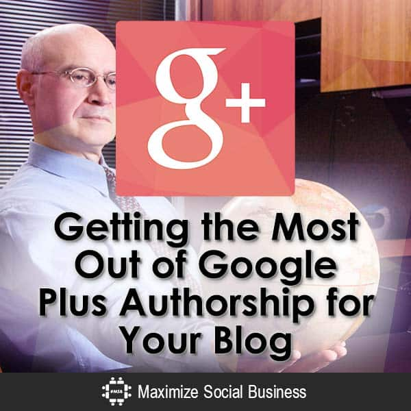 Getting-the-Most-Out-of-Google-Plus-Authorship-for-Your-Blog-V2