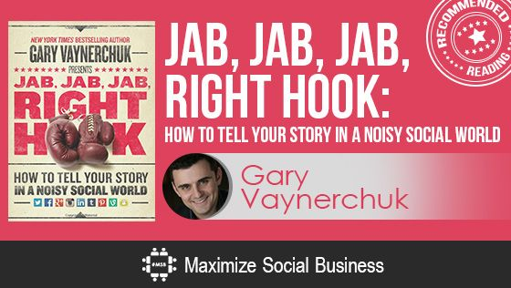 Jan, Jab, Jab, Right Hook by Gary Vaynerchuk - Recommended Social Media Book