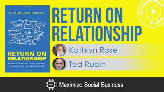 Return on Relationship by Kathryn Rose and Ted Rubin - Recommended Social Media Book