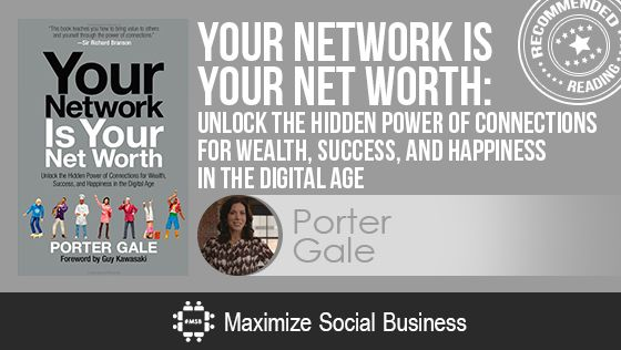 Your Network is Your Net Worth by Porter Gale - Recommended Social Media Reading
