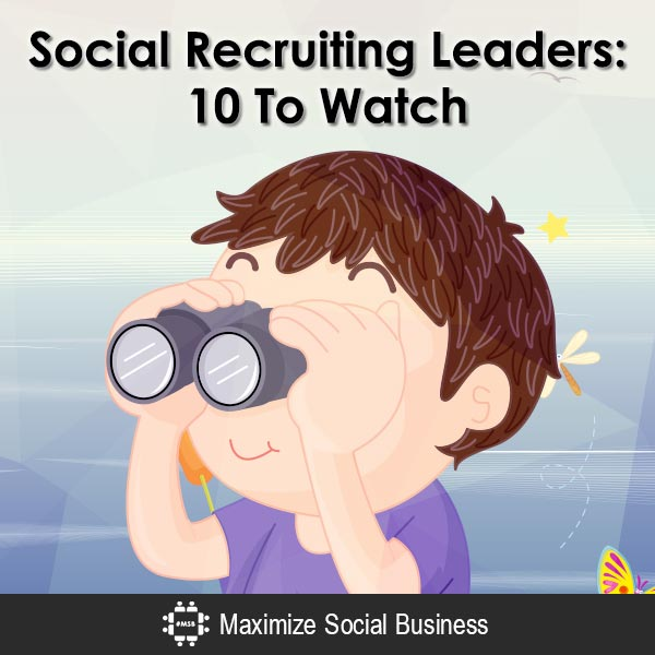 Social-Recruiting-Leaders-10-To-Watch-V1 copy