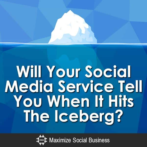 Will-Your-Social-Media-Service-Tell-You-When-It-Hits-The-Iceberg-V2 copy
