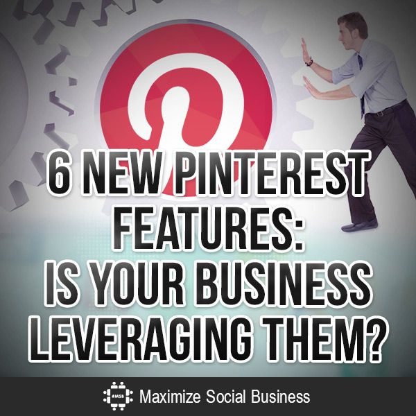6 New Pinterest Features: Is Your Business Leveraging Them?