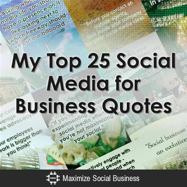 My Top 25 Social Media for Business Quotes by @NealSchaffer #quotes #socialmedia #socialmediaquotes