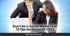 Don't Be a Social Media Fool: 10 Tips for Non profit CEO's