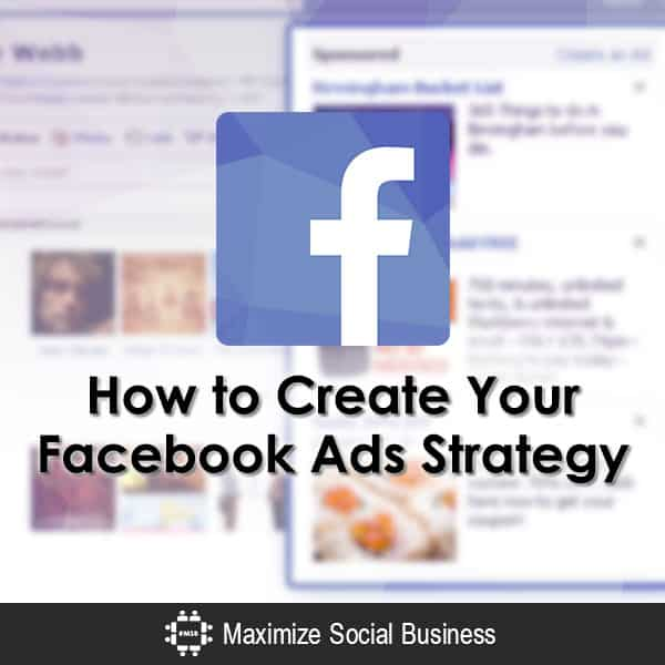 How to Create Your Facebook Ads Strategy
