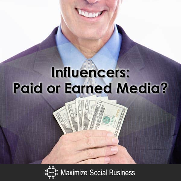 Influencers: Paid or Earned Media?