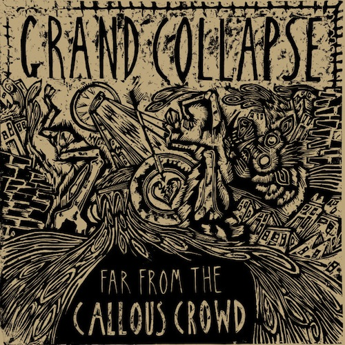 GRAND COLLAPSE - Far From The Callous Crowd  LP