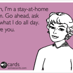 Confessions of a stay at home mom (SAHM)