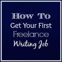 How to Get Your First Freelance Writing Job