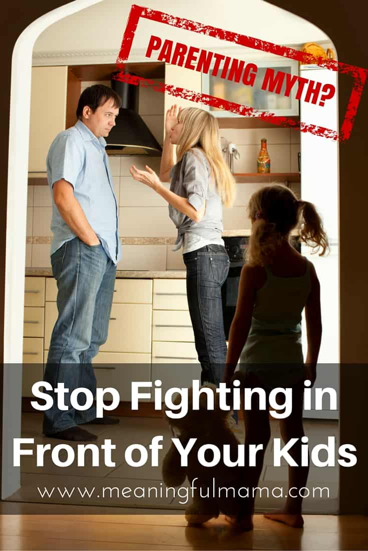 Stop Fighting in Front of Your Kids - Parenting Myth?