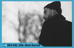 MIX DEL DÍA: Matt Karmil – Kompatk Advent Drop