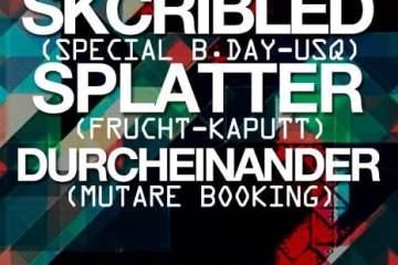 My Life Is Techno presenta: Splatter + Skcribled + Durcheinander