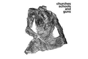 lucy-churches-schools-guns-album-2013