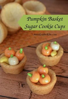 Pumpkin Basket Sugar Cookie Cups Recipe | Ann's Entitled Life - Featured at the #HomeMattersParty 57