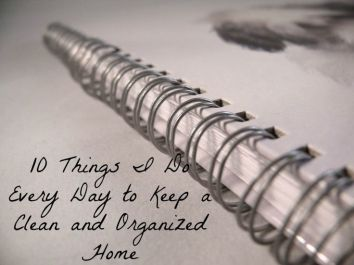 10 Things I Do Every Day to Keep a Clean & Organized Home - Creative Home Keeper